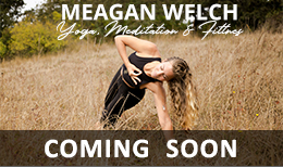 Meagan Welch Yoga - COMING SOON